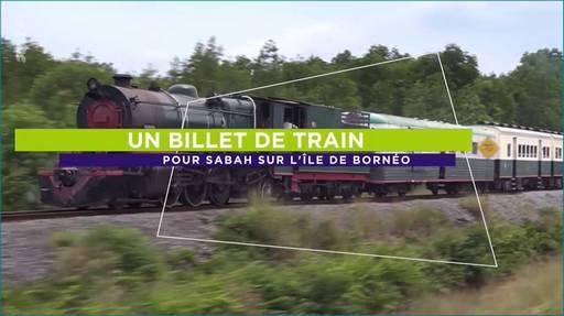 Un billet de train pour Sabah sur l'île de Bornéo_Arte.jpg