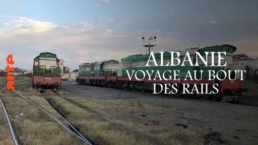 Albanie, voyage au bout des rails.jpg